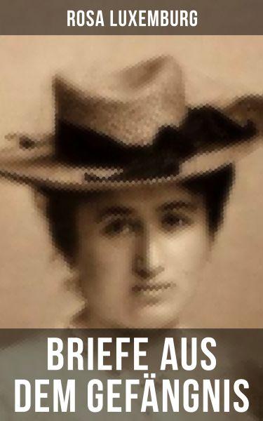 Rosa Luxemburg: Briefe aus dem Gefängnis