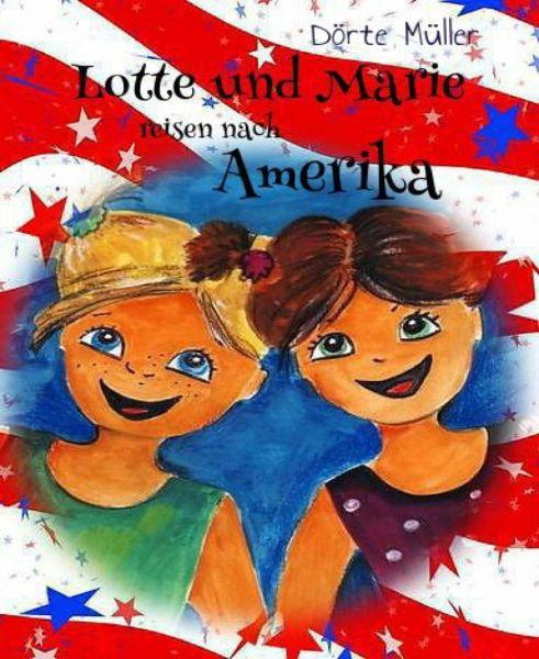 Lotte und Marie reisen nach Amerika