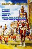 Der Zeitverbrecher (Science Fiction Roman)