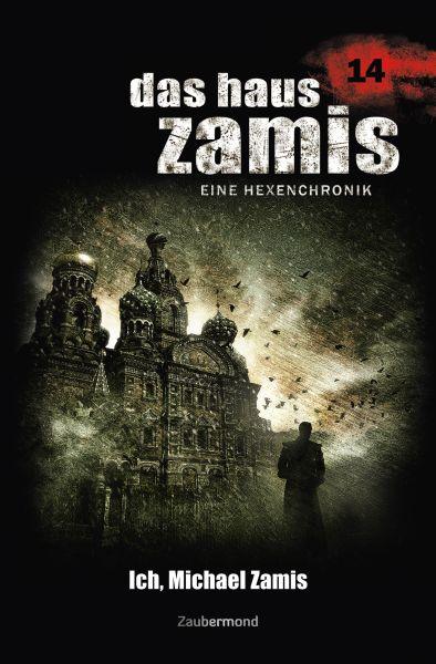 Das Haus Zamis 14 - Ich, Michael Zamis