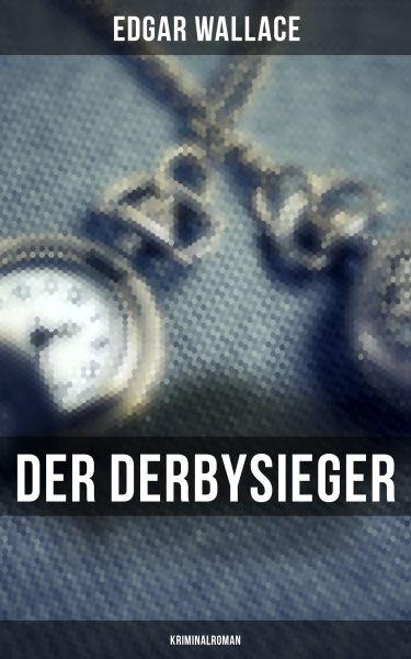 Der Derbysieger: Kriminalroman