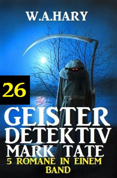 Geister-Detektiv Mark Tate 26 - 5 Romane in einem Band