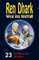 Ren Dhark – Weg ins Weltall 23: Die Macht der Quanten