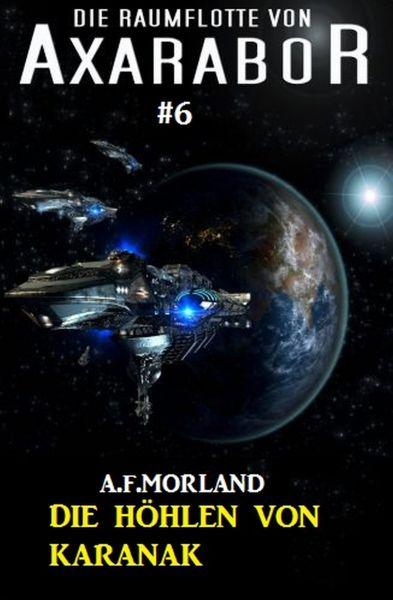 Die Raumflotte von Axarabor #6: Die Höhlen von Karanak