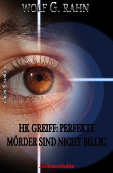 HK Greiff: Perfekte Mörder sind nicht billig
