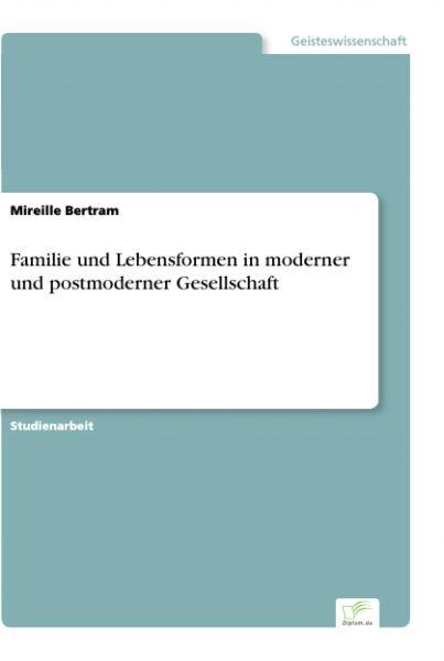 Familie und Lebensformen in moderner und postmoderner Gesellschaft