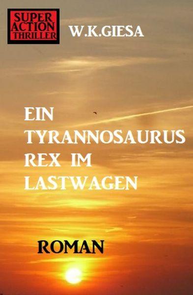 Ein Tyrannosaurus Rex im Lastwagen