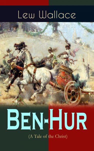 Ben-Hur (A Tale of the Christ)
