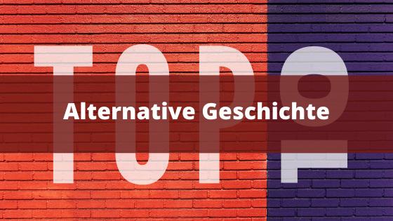 Top-10-Alternative-Geschichte