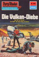 Perry Rhodan 665: Die Vulkan-Diebe (Heftroman)