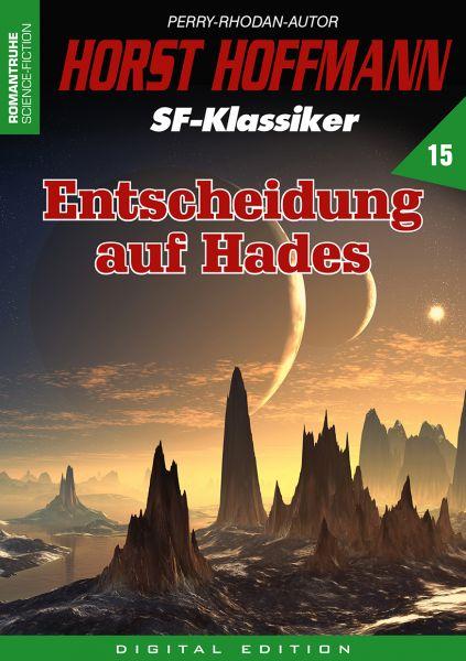 Horst Hoffmann SF-Klassiker 15 - Entscheidung auf Hades