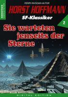 Horst Hoffmann SF-Klassiker 02 - Sie warteten jenseits der Sterne