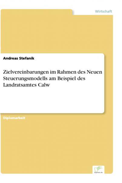 Zielvereinbarungen im Rahmen des Neuen Steuerungsmodells am Beispiel des Landratsamtes Calw