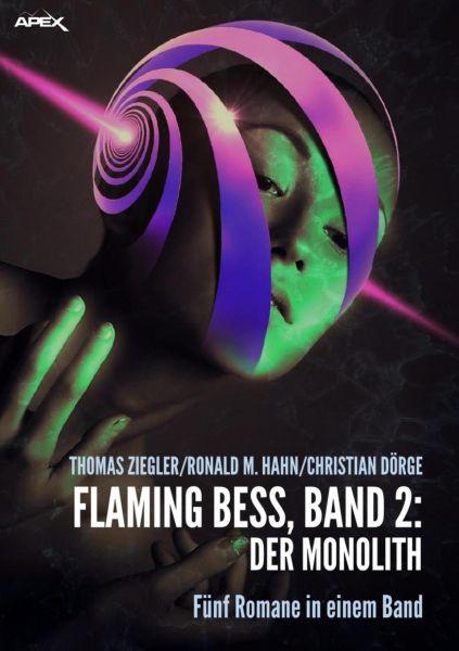 FLAMING BESS, Band 2: DER MONOLITH