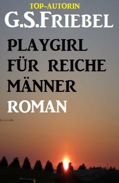 Playgirl für reiche Männer