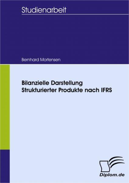 Bilanzielle Darstellung Strukturierter Produkte nach IFRS