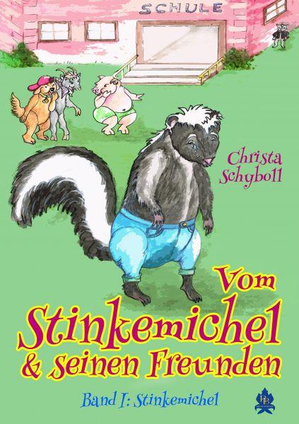 Vom Stinkemichel und seinen Freunden