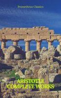 Aristotle: Complete Works (Prometheus Classics)
