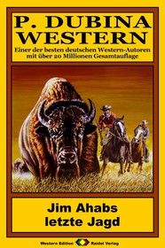 P. Dubina Western 65: Jim Ahabs letzte Jagd