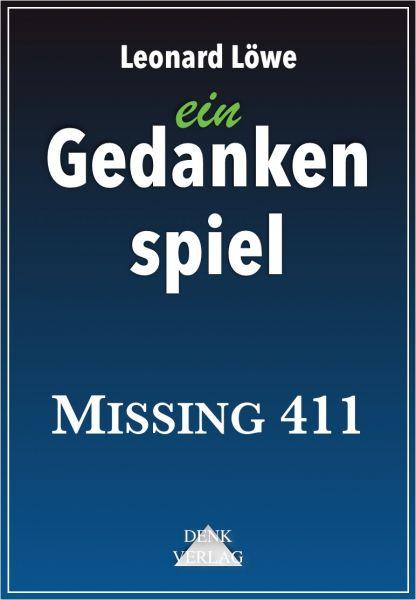 ein Gedankenspiel: Missing 411