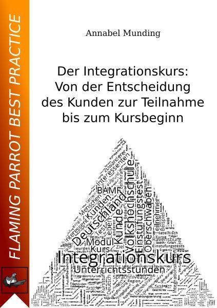 Der Integrationskurs: Von der Entscheidung des Kunden zur Teilnahme bis zum Kursbeginn