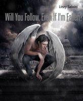 Will You Follow, Even If I'm Fallen?