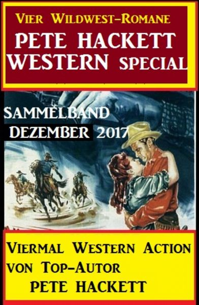 Pete Hacket Western Special Sammelband Dezember 2017