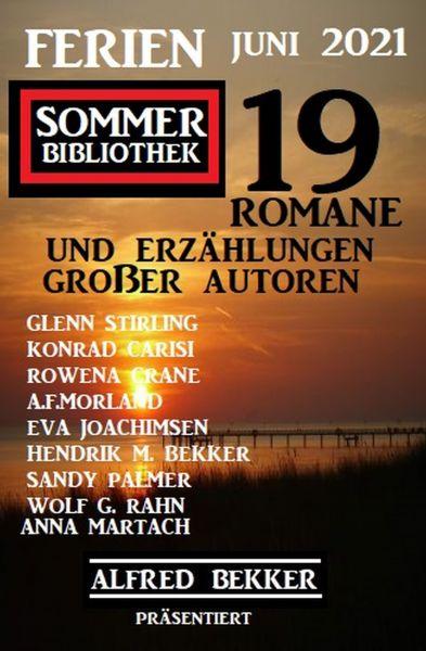 Ferien Sommer Bibliothek Juni 2021: Alfred Bekker präsentiert 19 Romane und Kurzgeschichten großer A