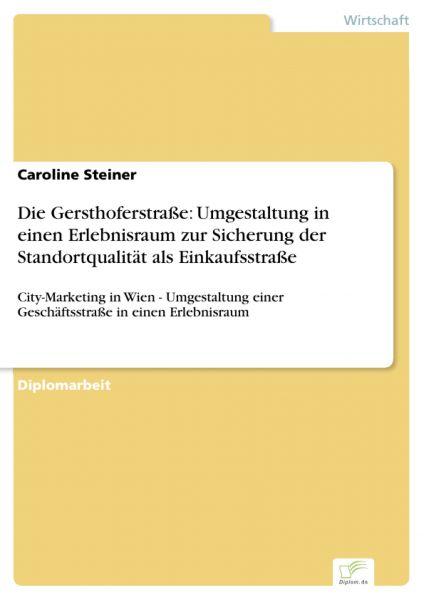 Die Gersthoferstraße: Umgestaltung in einen Erlebnisraum zur Sicherung der Standortqualität als Eink