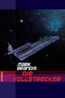 Mark Brandis - Die Vollstrecker