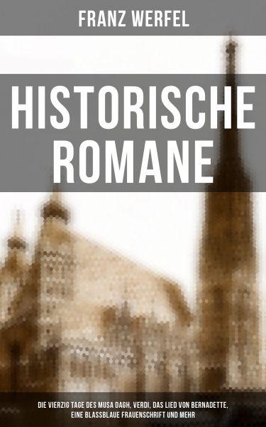 Historische Romane: Die vierzig Tage des Musa Dagh, Verdi, Das Lied von Bernadette, Eine blassblaue