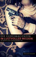 Die Geheimagentin in lustvoller Mission Teil 1