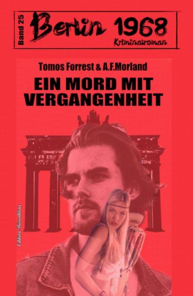 Ein Mord mit Vergangenheit Berlin 1968 Kriminalroman Band 25