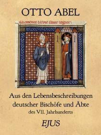 Aus den Lebensbeschreibungen deutscher Bischöfe und Äbte des VII. Jahrhunderts