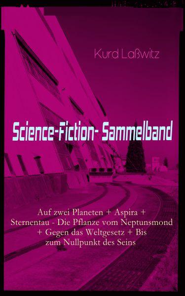 Science-Fiction- Sammelband: Auf zwei Planeten + Aspira + Sternentau - Die Pflanze vom Neptunsmond +