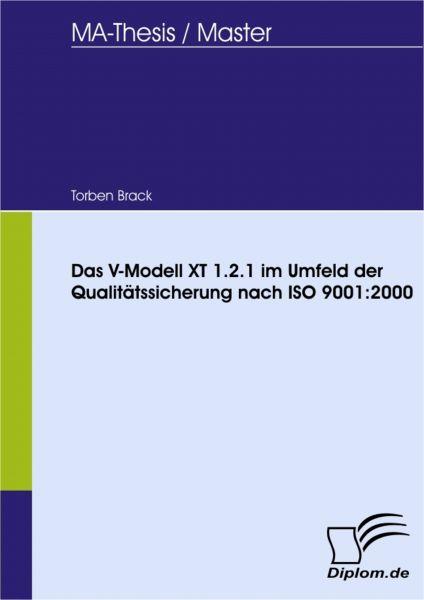 Das V-Modell XT 1.2.1 im Umfeld der Qualitätssicherung nach ISO 9001:2000