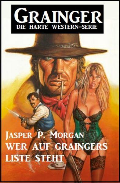 Wer auf Graingers Liste steht: Western