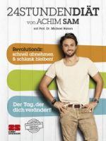 24STUNDENDIÄT von Achim Sam mit Prof. Dr. Michael Hamm