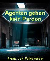 Agenten geben kein Pardon