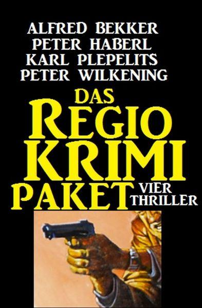 Das Regio-Krimi-Paket: Vier Thriller