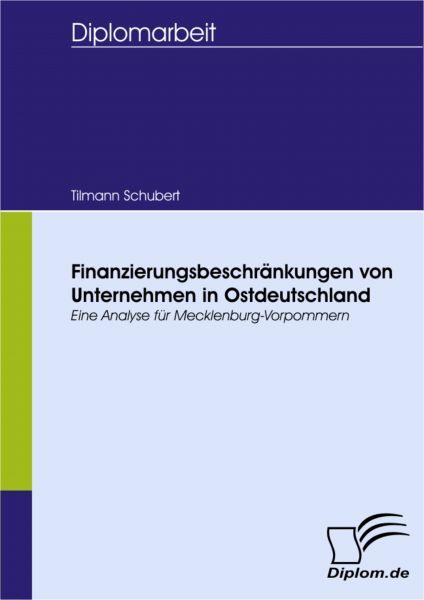 Finanzierungsbeschränkungen von Unternehmen in Ostdeutschland - eine Analyse für Mecklenburg-Vorpomm
