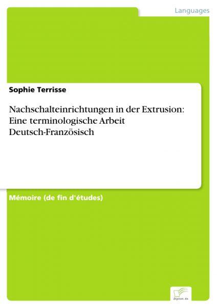 Nachschalteinrichtungen in der Extrusion: Eine terminologische Arbeit Deutsch-Französisch