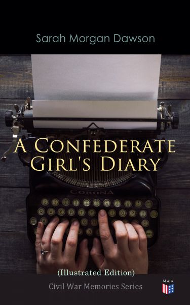 A Confederate Girl's Diary (Illustrated Edition)