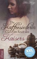 Die Kaffeesiederin im Reich des Kaisers - XXL Leseprobe