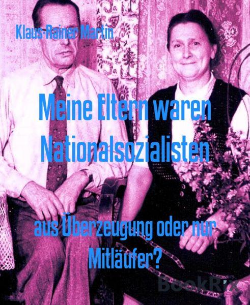 Meine Eltern waren Nationalsozialisten