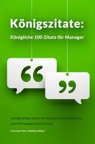 Königszitate: Königliche 100 Zitate für Manager