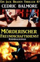 Jack Braden - Mörderischer Freundschaftsdienst: Ein Jack Braden Thriller #7