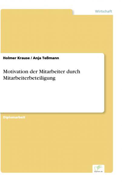 Motivation der Mitarbeiter durch Mitarbeiterbeteiligung