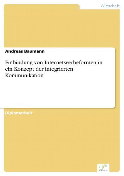 Einbindung von Internetwerbeformen in ein Konzept der integrierten Kommunikation