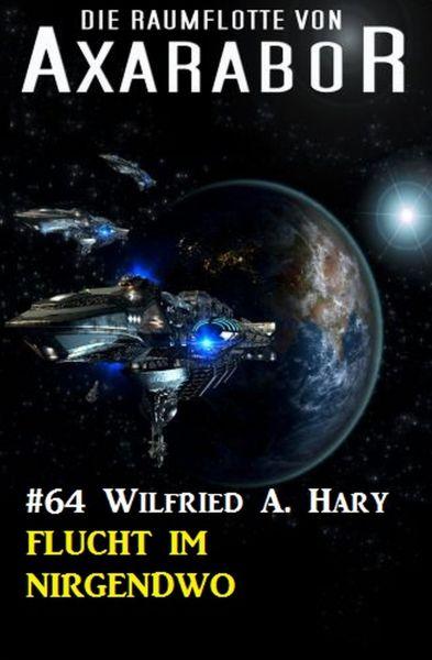 Die Raumflotte von Axarabor #64: Flucht im Nirgendwo